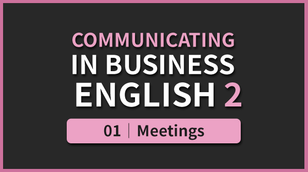 Business English 2 - 01. Meetings