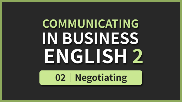 Business English 2 - 02. Negotiating