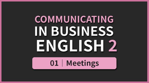 Business English 2 - 01. Meetings